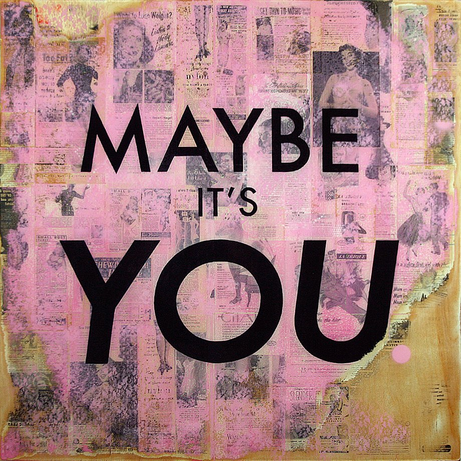 Maybe It's You 36x36 - SOLD