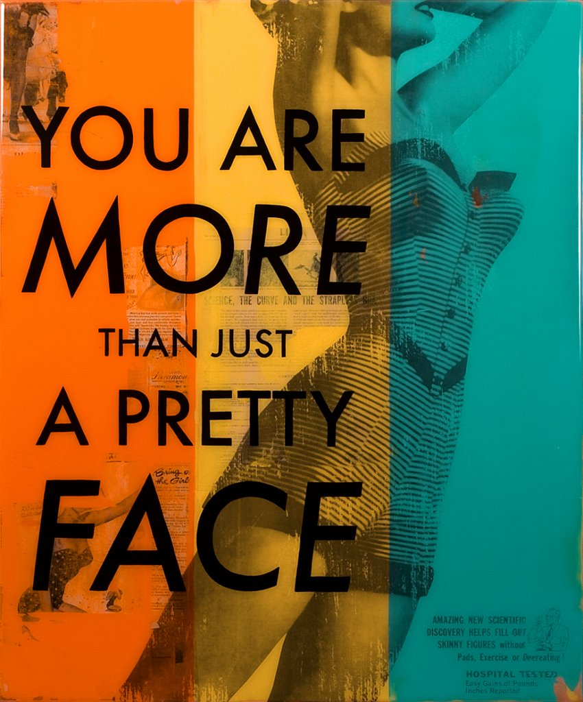 You Are More Than Just A Pretty Face 30x36 - SOLD