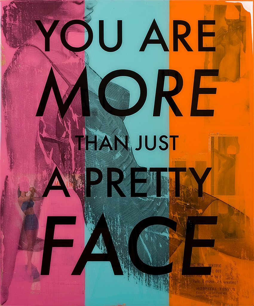 You Are More Than Just A Pretty Face 30x36